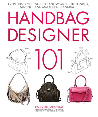 9780760339732: Handbag Designer 101: Everything You Need to Know About Designing, Making, and Marketing Handbags