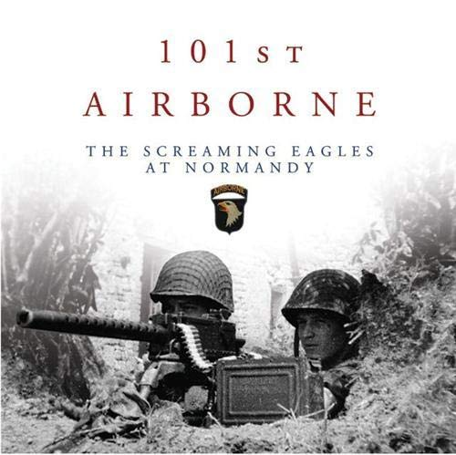 9780760339800: 101st Airborne: The Screaming Eagles at Normandy