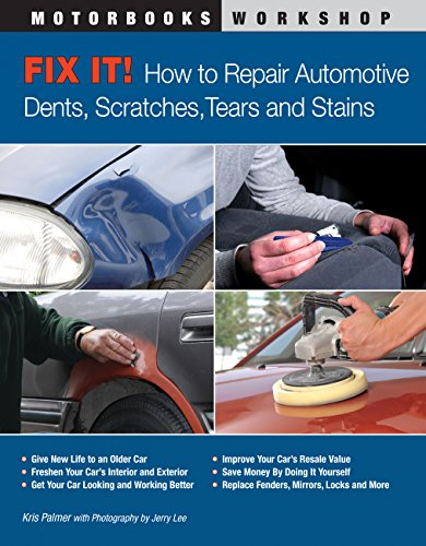9780760339893: Fix It!: How to Repair Automotive Scratches, Dings, Dents, Tears, Stains and Odors (Motorbooks Workshop)
