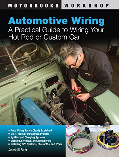 9780760339923: Automotive Wiring: A Practical Guide to Wiring Your Hot Rod or Custom Car (Motorbooks Workshop)