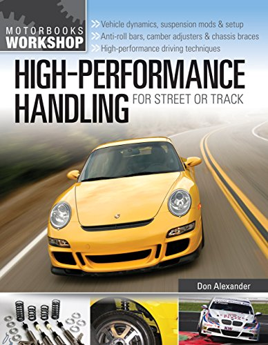 9780760339947: High-Performance Handling for Street or Track: Vehicle dynamics, suspension mods & setup - Anti-roll bars, camber adjusters & chassis braces - High-performance driving techniques (Motorbooks Workshop)