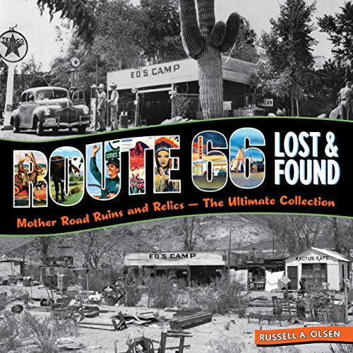 9780760339985: Route 66 Lost & Found: Mother Road Ruins and Relics: The Ultimate Collection