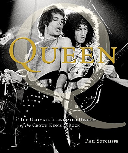 9780760340103: Queen: The Ultimate Illustrated History of the Crown Kings of Rock