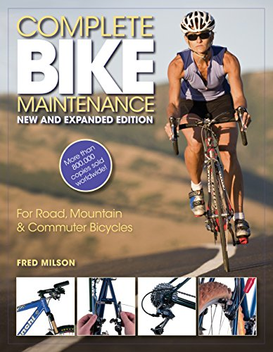 9780760340257: Complete Bike Maintenance New and Expanded Edition: For Road, Mountain, and Commuter Bicycles