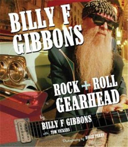 9780760340301: Billy F Gibbons: Rock + Roll Gearhead