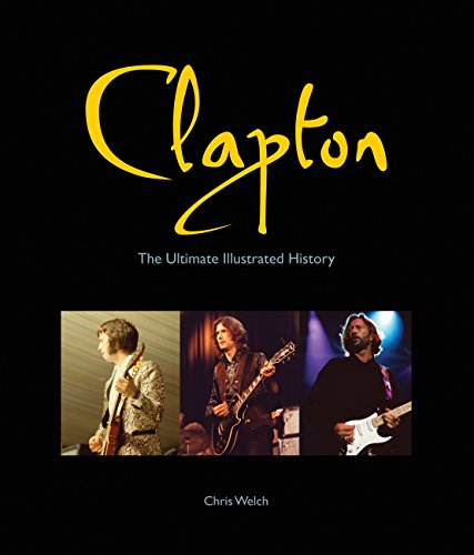 9780760340462: Clapton: The Ultimate Illustrated History