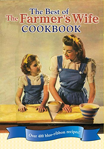 9780760340523: The Best of The Farmer's Wife Cookbook: Over 400 Blue-Ribbon Recipes!