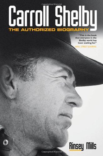 9780760340561: Carroll Shelby: The Authorized Biography