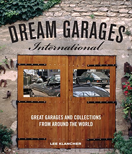 9780760340752: Dream Garages International: Great Garages and Collections from around the World