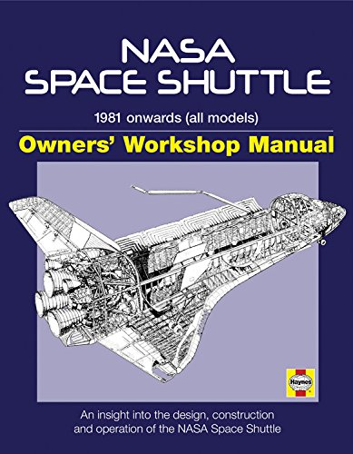 9780760340769: NASA Space Shuttle Manual: An Insight into the Design, Construction and Operation of the NASA Space Shuttle