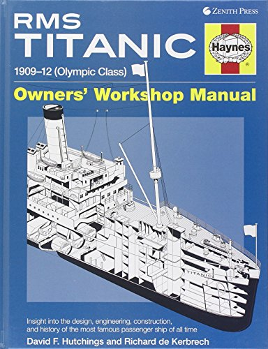 9780760340790: RMS Titanic Manual: 1909-1912 Olympic Class (Haynes Owners Workshop Manuals)