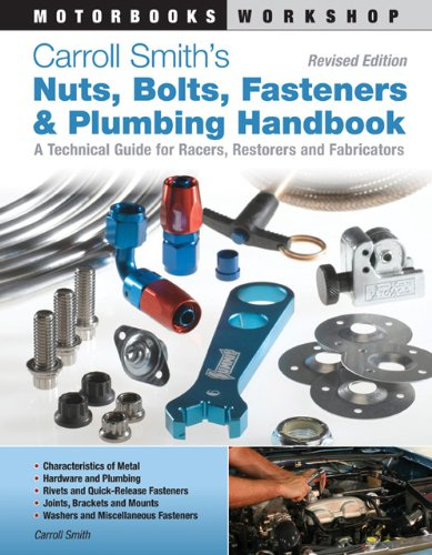 9780760341032: Carroll Smith's Nuts, Bolts, Fasteners and Plumbing Handbook: A Technical Guide for Racers, Restorers and Fabricators - Revised Edition (Motorbooks Workshop)