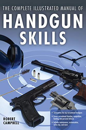 9780760341056: The Complete Illustrated Manual of Handgun Skills