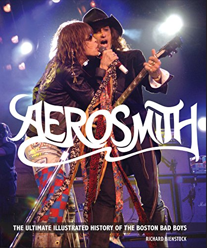 9780760341063: Aerosmith: The Ultimate Illustrated History of the Boston Bad Boys