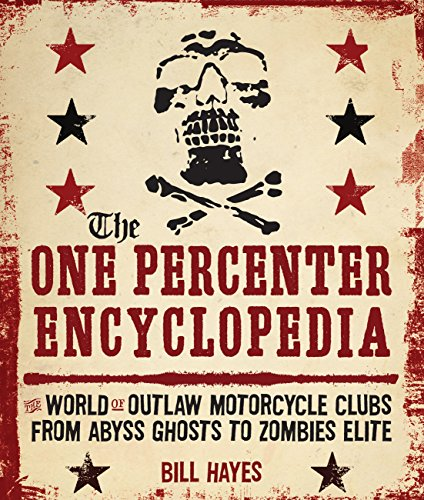 9780760341100: The One Percenter Encyclopedia: The World of Outlaw Motorcycle Clubs from Abyss Ghosts to Zombies Elite