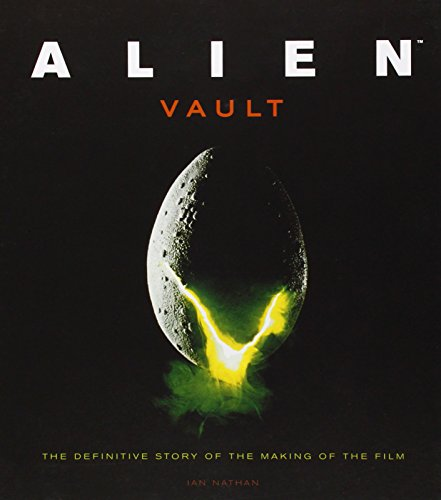 9780760341124: Alien Vault: The Definitive Story of the Making of the Film