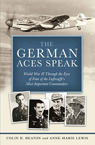 9780760341155: The German Aces Speak: World War II Through the Eyes of Four of the Luftwaffe's Most Important Commanders