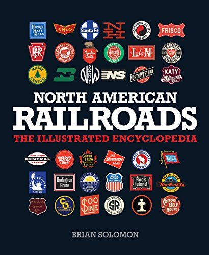 9780760341179: North American Railroads: The Illustrated Encyclopedia