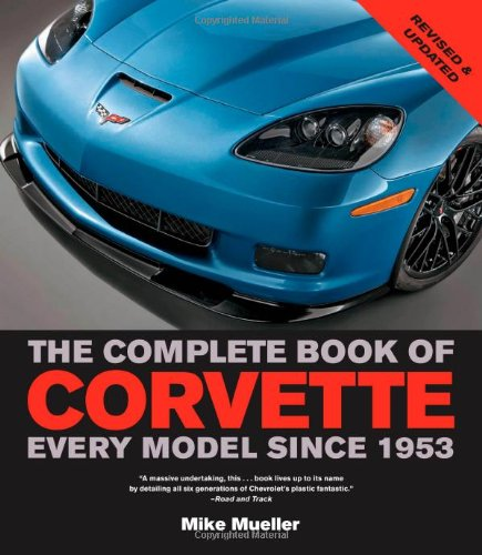 9780760341407: The Complete Book of Corvette: Every Model Since 1953 (Complete Book Series)