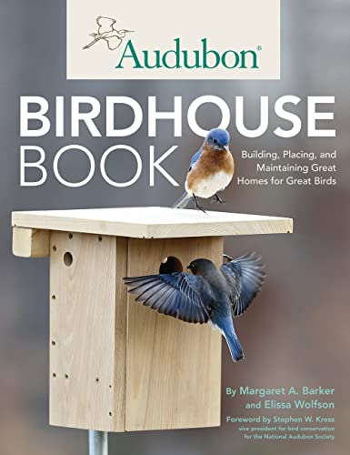 9780760342206: Audubon Birdhouse Book: Building, Placing, and Maintaining Great Homes for Great Birds
