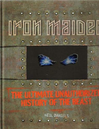 9780760342213: Iron Maiden: The Ultimate Unauthorized History of the Beast