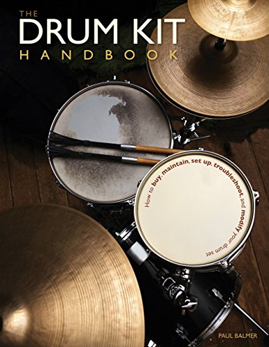 9780760342404: The Drum Kit Handbook: How to Buy, Maintain, Set Up, Troubleshoot, and Modify Your Drum Set