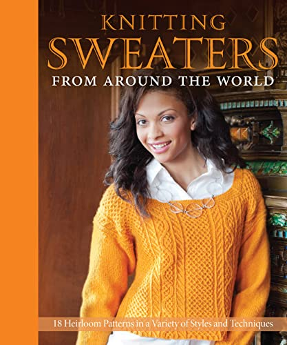 9780760342657: Knitting Sweaters From Around The World: 20 Heirloom Patterns in a Variety of Styles and Techniques