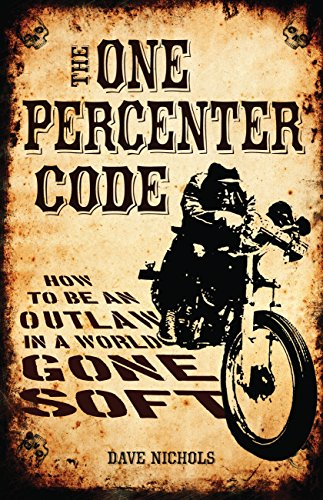 9780760342725: The One Percenter Code: How to Be an Outlaw in a World Gone Soft