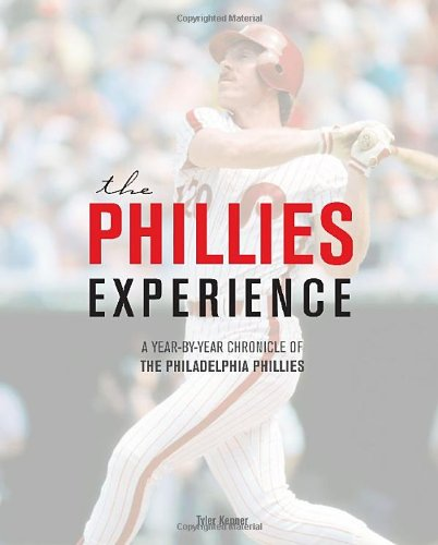 9780760342770: The Phillies Experience: A Year-by-Year Chronicle of the Philadelphia Phillies