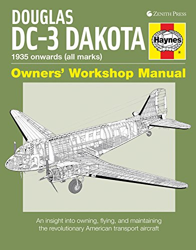 Douglas DC-3 Dakota Owners' Workshop Manual: An insight into owning, flying, and maintaining the revolutionary American transport aircraft (9780760342916) by Blackah, Paul
