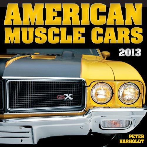9780760343098: American Muscle Cars Calendar (Calendar 2013)