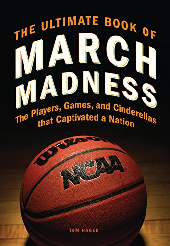 9780760343234: The Ultimate Book of March Madness: The Players, Games, and Cinderellas that Captivated a Nation