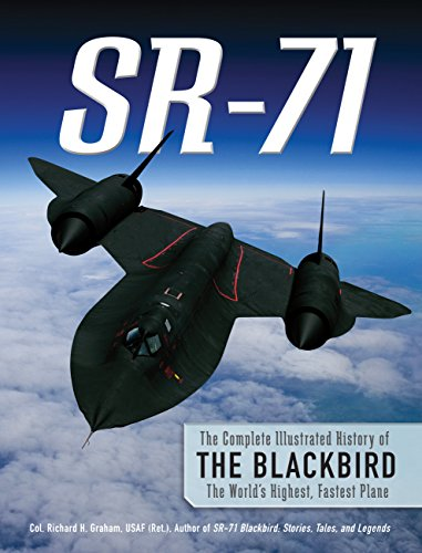 9780760343272: SR-71: The Complete Illustrated History of the Blackbird, The World's Highest, Fastest Plane