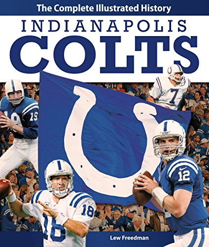 9780760343302: Indianapolis Colts: The Complete Illustrated History