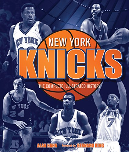 9780760343319: New York Knicks: The Complete Illustrated History