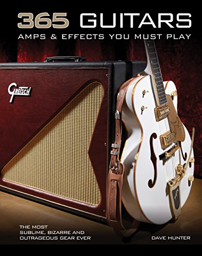 9780760343661: 365 Guitars, Amps & Effects You Must Play