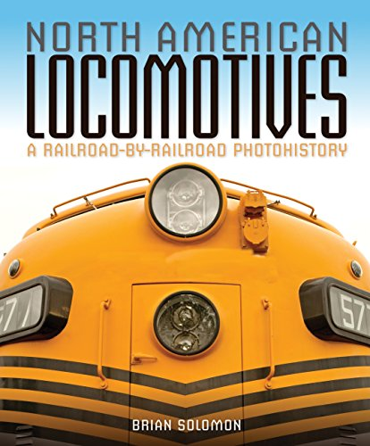 9780760343708: North American Locomotives: A Railroad-By-Railroad Photohistory