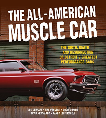 9780760343821: The All-American Muscle Car: The Birth, Death and Resurrection of Detroit's Greatest Performance Cars