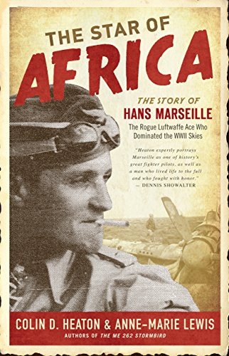 9780760343937: The Star of Africa: The Story of Hans Marseille, the Rogue Luftwaffe Ace Who Dominated the WWII Skies