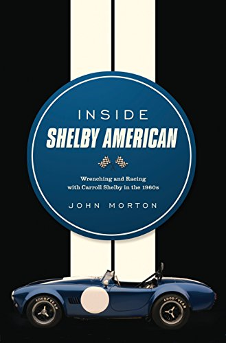 9780760343944: Inside Shelby American: Wrenching and Racing With Carroll Shelby in the 1960s