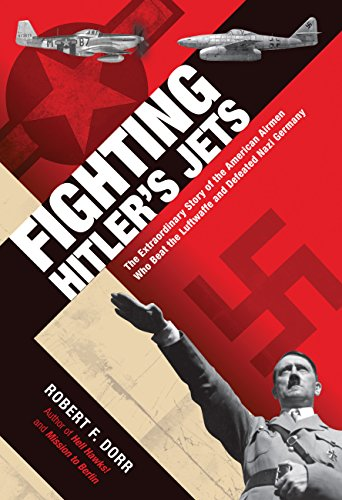 Fighting Hitlers Jets: The Extraordinary Story of