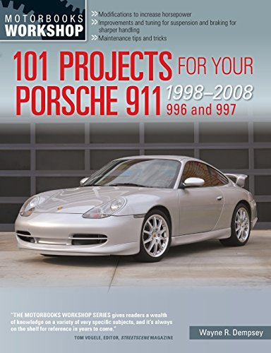 101 Projects for Your Porsche 911 996 and 997 1998-2008 (Paperback): Wayne R. Dempsey
