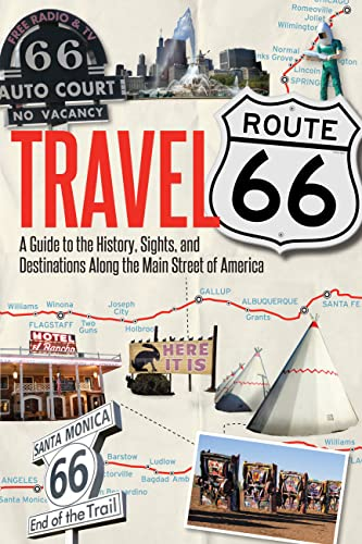 9780760344309: Travel Route 66: A Guide to the History, Sights, and Destinations Along the Main Street of America