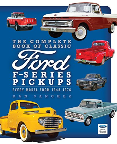 9780760344316: The Complete Book of Classic Ford F-Series Pickups: Every Model from 1948-1979