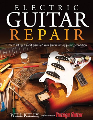 9780760344385: Electric Guitar Repair: How to Set Up, Fix and Maintain Your Guitar for Top Playing Condition