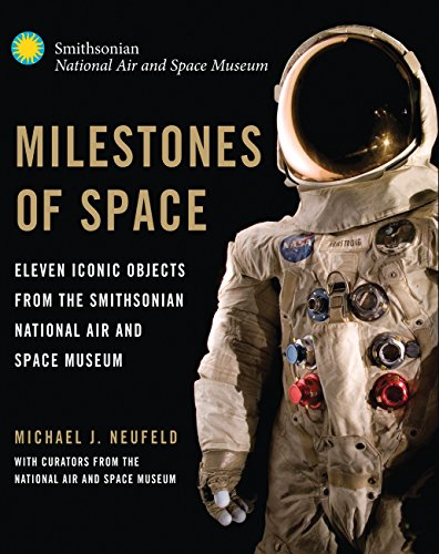 9780760344446: Milestones of Space: Eleven Iconic Objects from the Smithsonian National Air and Space Museum