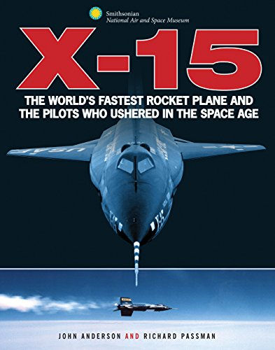 9780760344453: X-15: The World's Fastest Rocket Plane and the Pilots Who Ushered in the Space Age (Smithsonian Series)