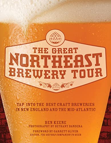 9780760344484: The Great Northeast Brewery Tour: Tap into the Best Craft Breweries in New England and the Mid-Atlantic