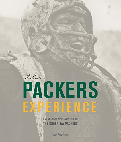 9780760344507: The Packers Experience: A Year-by-Year Chronicle of the Green Bay Packers