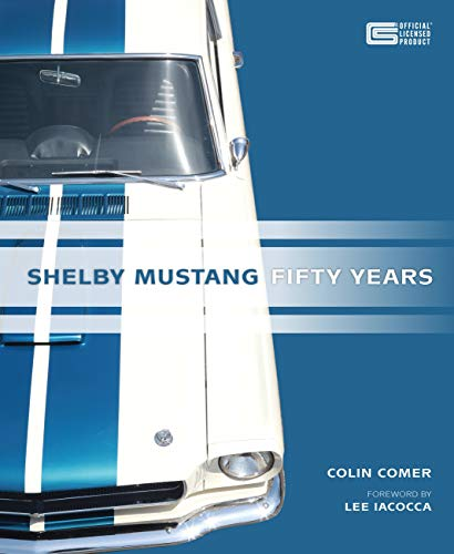 Shelby Mustang Fifty Years: Comer, Colin